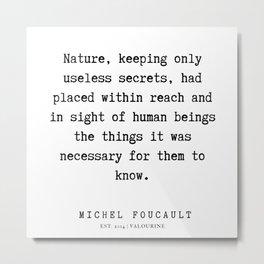 35     Michel Foucault Quotes   200119 Metal Print