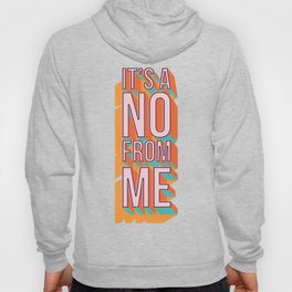 It's a no from me 2, typography poster design Hoody