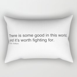 There is some good in this world, and it's worth fighting for. J.R.R. Tolkien Rectangular Pillow
