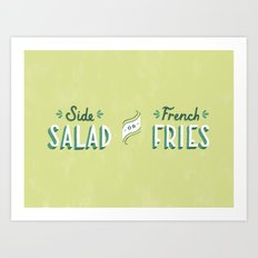 Side Salad or French Fries Art Print