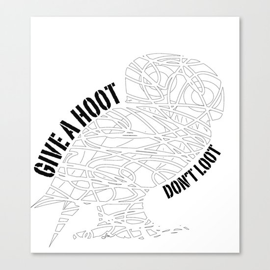 GIVE A HOOT, DON'T LOOT! Canvas Print