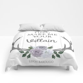 Make me your villain - The Darkling quote - Leigh Bardugo - White Comforters
