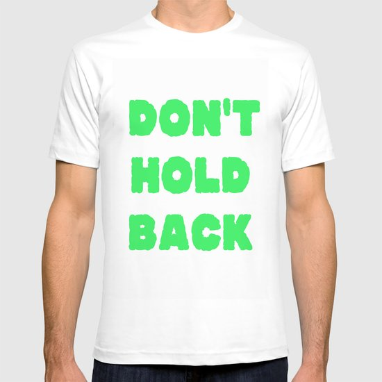 Don't Hold Back T-shirt
