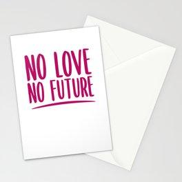 NO Love, No Future Stationery Cards