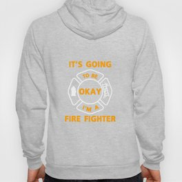 I'm A Firefighter Fire Man Chief Funny  Gift Hoody