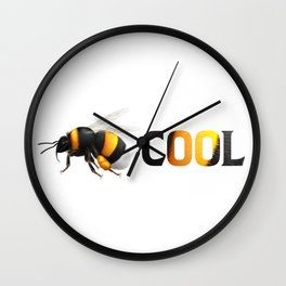 Be cool - Bee awesome - realistic bee drawing Wall Clock