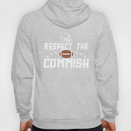 Respect the Commish Fantasy Football Commissioner Hoody