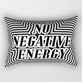 NO NEGATIVE ENERGY Rectangular Pillow