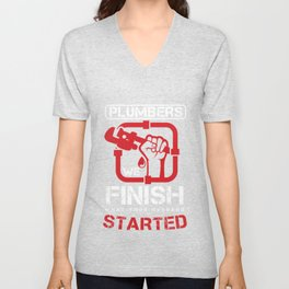 Plumbers We Finish What Your Husband Started Funny Plumbing Piping Pipes Repair Gift Unisex V-Neck