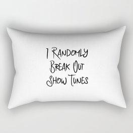 I Randomly Break Out Show Tunes Thespian Rectangular Pillow