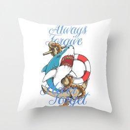 Shark - always forgive Throw Pillow