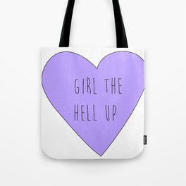 girl the hell up Tote Bag