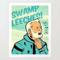 Swamp Leeches! Art Print