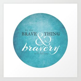 Do the brave thing. Art Print