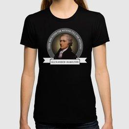 Alexander Hamilton U.S. Founding Father Quote T-shirt