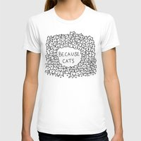 vintage T-shirts featuring Because cats by Kitten Rain