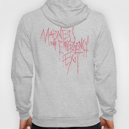 Madness Emergency Exit Hoody