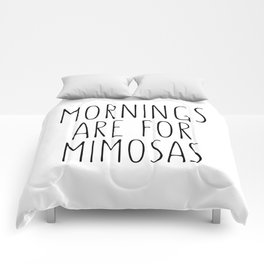 Mornings Are For Mimosas Comforters