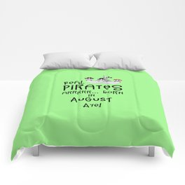 Real Pirates are born in AUGUST T-Shirt Dsohv Comforters