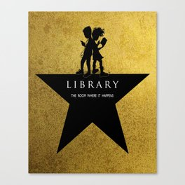 LIBRARY the room where it happens (Hamilton-inspired library logo) Canvas Print