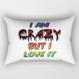 I Am Crazy But I Love It Rectangular Pillow