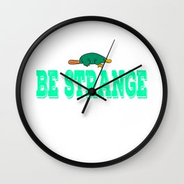 """""""Be Extra Ordinary Be Strange""""  tee design for unique and awesome people like you! Makes a cool gift Wall Clock"""