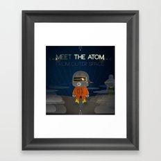 Meet The Atom Framed Art Print