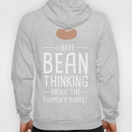 I Have Been Thinking About The Farmer's Market Hoody