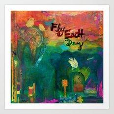 Fly Each Day Art Print