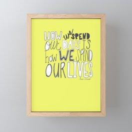 How we spen our days... Framed Mini Art Print