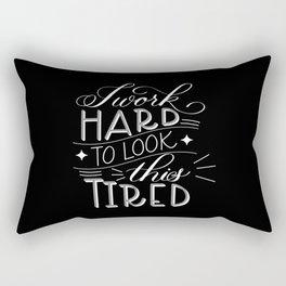 I Work Hard to Look this Tired (Dark) Rectangular Pillow