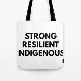 STRONG RESILIENT INDIGENOUS Tote Bag