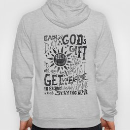 Each Day is God's Gift Hoody