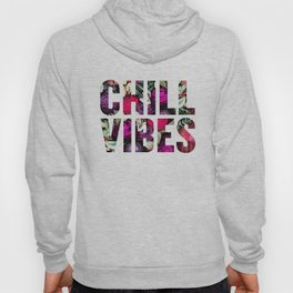 Chill Vibes (SM17) Hoody