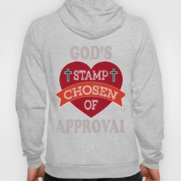"Great Tee typography design saying ""Chosen"" and showing your the GOD'S STAMP CHOSEN OF APPROVAL Hoody"