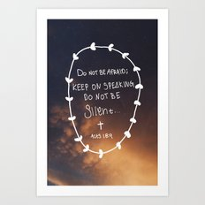Do not be silent.  Art Print