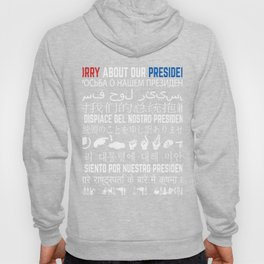 Embarrassing President Gift Sorry About President Multi Language Tourist Hoody