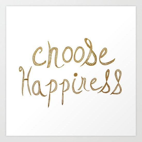 Choose Happiness Gold Edition Art Print