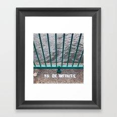 To Be Infinite Framed Art Print