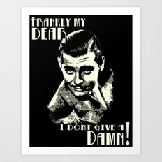 Frankly my dear..... Art Print