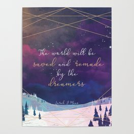 The World will be saved and remade by the dreamers Quote | SJM Poster