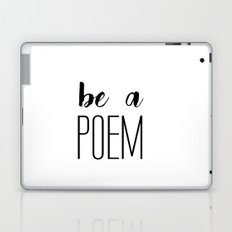 Be a poem Laptop & iPad Skin