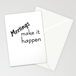 Meetings Make it Happen Stationery Cards