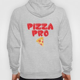 Pizza Pro Junk Food Lover Professional Foodie T-Shirt Hoody