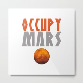 OCCUPY MARS Metal Print