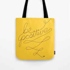 Be Positive! Tote Bag