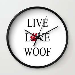 Live Love Woof with the O in Love replaced with a Paw Print Wall Clock
