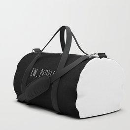 Ew People Funny Quote Duffle Bag