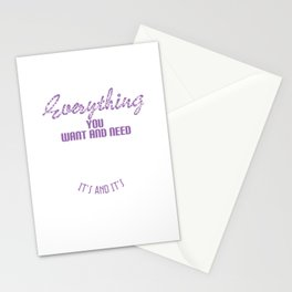 """""""Everything you want and need exists It's and It's"""" sensible tee design. Makes a nice gift tee too!  Stationery Cards"""