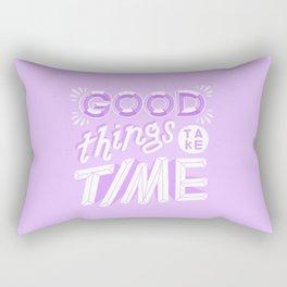 good things take time Rectangular Pillow